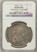 Early Dollars, 1802/1 $1 Narrow Date -- Improperly Cleaned -- NGC Details. AU. NGCCensus: (8/45). PCGS Population (0/3). Numismedia ...