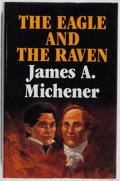 Books:Fiction, James A. Michener. SIGNED. The Eagle and the Raven. StateHouse, 1990. First edition, first printing. Signed b...