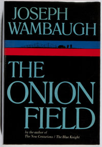 Joseph Wambaugh. SIGNED. The Onion Field. Delacorte, 1973. First edition, first printing. Si