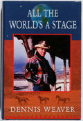 Books:Biography & Memoir, Dennis Weaver. INSCRIBED. All the World's a Stage. Walsch,2001. First edition, first printing. Signed and inscrib...