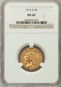 Indian Half Eagles: , 1914-D $5 MS60 NGC. NGC Census: (66/1622). PCGS Population(45/1210). Mintage: 247,000. Numismedia Wsl. Price for problem f...