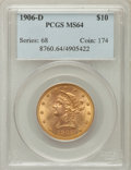 Liberty Eagles, 1906-D $10 MS64 PCGS....