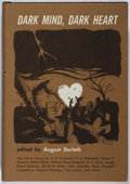 Books:Horror & Supernatural, August Derleth [editor]. INSCRIBED. Dark Mind, Dark Heart.Arkham House, 1962. First edition, first printing. ...