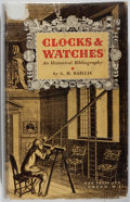 Books:Reference & Bibliography, G. H. Baillie. Clocks and Watches: A HistoricalBibliography. NAG, 1951. First edition, first printing. Toning.Tatt...