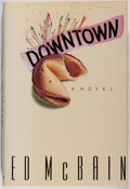 Books:Mystery & Detective Fiction, Ed McBain. SIGNED. Downtown. Morrow, 1991. First edition,first printing. Signed by the author. Fine....