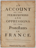 Books:Religion & Theology, Jean Claude. An Account of the Persecutions and Oppressions ofthe Protestants in France. [n. p.], 1686. [2], 48 pag...