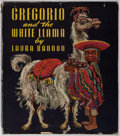 Books:Children's Books, Laura Bannon. Gregorio and the White Llama. Junior LiteraryGuild, 1944. First edition, first printing. Minor to...