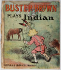 Books:Children's Books, Richard F. Outcault. Buster Brown Plays Indian. Cupples& Leon, 1907. Hinges reinforced and spine perished. Textbloc...