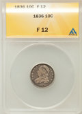 Bust Dimes: , 1836 10C Fine 12 ANACS. NGC Census: (1/202). PCGS Population(6/252). Mintage: 1,190,000. Numismedia Wsl. Price for problem...