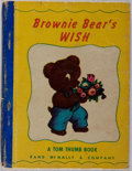 Books:Children's Books, [Tom Thumb Book]. Brownie Bear's Wish. Rand McNally, 1949.Rear spine cloth lacking. Rubbing. About good....