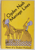 Books:Fiction, Ogden Nash. Marriage Lines. Little, Brown, 1964. Firstedition, first printing. Spine sunned. Minor rubbing. Ver...