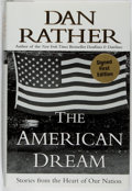 Books:Biography & Memoir, Dan Rather. SIGNED/LIMITED. The American Dream. Morrow,2001. First edition, first printing. Limited to 1000 unnum...