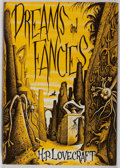 Books:Horror & Supernatural, H. P. Lovecraft. Dreams and Fancies. Arkham House, 1962.First edition, first printing. Minor toning and rubbing. Ne...