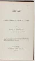 Books:Literature Pre-1900, John G. Whittier. Literary Recreations and Miscellanies.Ticknor and Fields, 1854. First edition, first printing. La...