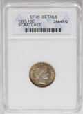 Barber Dimes: , 1895 10C --Scratched--ANACS. XF45 Details. NGC Census: (2/70). PCGS Population (3/90). Mintage: 690,000. Numismedia Wsl. Pri...