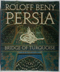 Books:Art & Architecture, Roloff Beny. Persia. Bridge of Turquoise. Boston: New York Graphical Society, [1975]. First American edition. ...