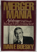 Books:Business & Economics, Ivan F. Boesky. Merger Mania. New York: Holt, Rinehart andWinston, [1985]. First edition. ...