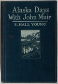 Books:Americana & American History, S. Hall Young. INSCRIBED BY YOUNG. Alaska Days with JohnMuir. New York: Revell, [1915]. First edition....