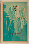 Books:Science Fiction & Fantasy, Roger Zelazny. SIGNED LIMITED EDITION. Eye of Cat. San Francisco: Underwood Miller, 1982. First edition, one of ...
