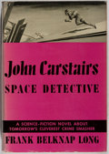 Books:Science Fiction & Fantasy, Frank Belknap Long. John Carstairs Space Detective. New York: Fell, [1949]. First edition. Publisher's binding, dust...