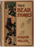 Books:Americana & American History, Joaquin Miller. True Bear Stories. Chicago: Rand McNally,[1900]. First edition. Octavo. Illustrated. Publisher's bi...
