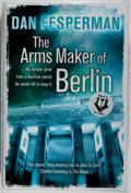 Books:Mystery & Detective Fiction, Dan Fesperman. SIGNED. The Arms Maker of Berlin. Hodder& Stoughton, 2009. First edition, first printing. Signed b...