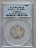 Bust Dimes: , 1821 10C Small Date -- Cleaned -- PCGS Genuine. AU Details. NGCCensus: (1/36). PCGS Population (6/25). Numismedia Wsl. Pr...