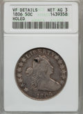 Early Half Dollars, 1806 50C Pointed 6, Stem -- Holed -- ANACS. VF Details, Net AG3.NGC Census: (0/1807). PCGS Population (0/1021). Mintage: 8...
