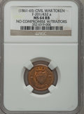 Civil War Patriotics, Undated No Compromise With Traitors MS64 Red and Brown NGC.Fuld-201/432a....