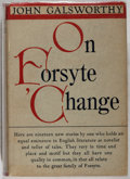 Books:Fiction, John Galsworthy. On Forsyte 'Change. New York: Scribner's, 1930. First American edition....