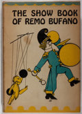 Books:Children's Books, [Puppetry]. Remo Bufano. The Show Book... New York:Macmillan, 1929. First edition....