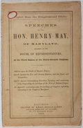Books:Americana & American History, [Civil War]. Henry May. Speeches of the Hon. Henry May, ofMaryland. Baltimore: Kelly, Hedian & Piet, 1863. Firsted...