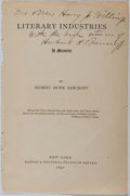 Autographs:Authors, Hubert Howe Bancroft (1832-1918, American publisher and historian). Inscribed Title Page to His Book Literary Industries...