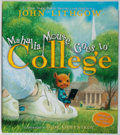 Books:Children's Books, John Lithgow. SIGNED. Mahalia Mouse Goes to College. NewYork: Simon and Schuster, 2007. First edition. Signed by ...
