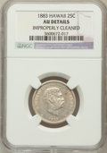 Coins of Hawaii: , 1883 25C Hawaii Quarter -- Improperly Cleaned -- NGC Details. AU.NGC Census: (20/988). PCGS Population (74/1364). Mintage:...