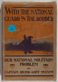 Books:Americana & American History, Captain Irving Goff McCann. With the National Guard on theBorder: Our National Problem. C. V. Mosby Company, 1917. ...