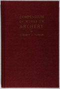 Books:Sporting Books, Clement C. Parker. LIMITED EDITION Compendium of Works on Archery. George S. MacManus Company, 1950. Limited to ...