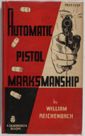 Books:Americana & American History, [Guns]. William Reichenbach. Automatic Pistol Marksmanship.Onslow County: Samworth, [1937]. First edition. Publ...