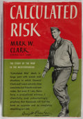 Books:Americana & American History, General Mark Clark. Calculated Risk. New York: Harper,[1950]. Early edition. Publisher's binding, dust jacket. Some...