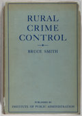 Books:Americana & American History, Bruce Smith. Rural Crime Control. New York: ColumbiaUniversity, 1933. First edition. Publisher's binding, dust ...