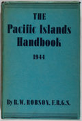 Books:Americana & American History, R. W. Robson. The Pacific Islands Handbook, 1944. New York:Macmillan, 1945. First edition of the North American Edi...