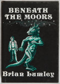 Books:Horror & Supernatural, Brian Lumley. Beneath the Moors. Sauk City: Arkham House,1974. First edition, one of 4,000 copies printed. Publ...