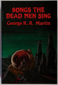 George R. R. Martin. SIGNED LIMITED EDITION. Songs the Dead Men Sing. Niles: Dark Harvest, 1983