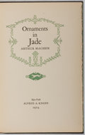 Books:Horror & Supernatural, Arthur Machen. SIGNED LIMITED EDITION. Ornaments in Jade. New York: Knopf, 1924. First edition, one of 1,000 c...