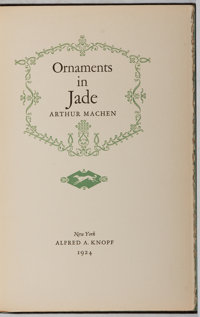 Arthur Machen. SIGNED LIMITED EDITION. Ornaments in Jade. New York: Knopf, 1924