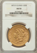 Liberty Double Eagles: , 1873-S $20 Closed 3 AU55 NGC. NGC Census: (282/962). PCGSPopulation (150/336). Mintage: 1,040,600. Numismedia Wsl. Pricef...