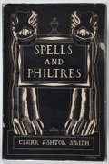 Books:Horror & Supernatural, Clark Ashton Smith. Spells and Philtres. Sauk City: ArkhamHouse, 1958. First edition, 519 copies printed. Ins...