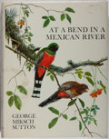 Books:Natural History Books & Prints, [Ornithology]. George Miksch Sutton. At a Bend in a Mexican River. New York: Eriksson, [1972]. First edition. Quarto...