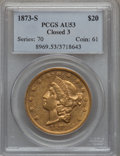 Liberty Double Eagles: , 1873-S $20 Closed 3 AU53 PCGS. PCGS Population (83/483). NGCCensus: (155/1242). Mintage: 1,040,600. Numismedia Wsl. Price ...