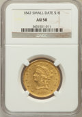 Liberty Eagles: , 1842 $10 Small Date AU50 NGC. NGC Census: (32/92). PCGS Population(9/15). Numismedia Wsl. Price for problem free NGC/PCGS...